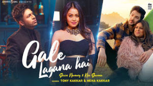 Gale Lagana Hai by Neha Kakkar ft. Tony Kakkar