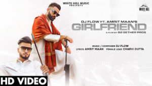 Girlfriend by Amrit Maan