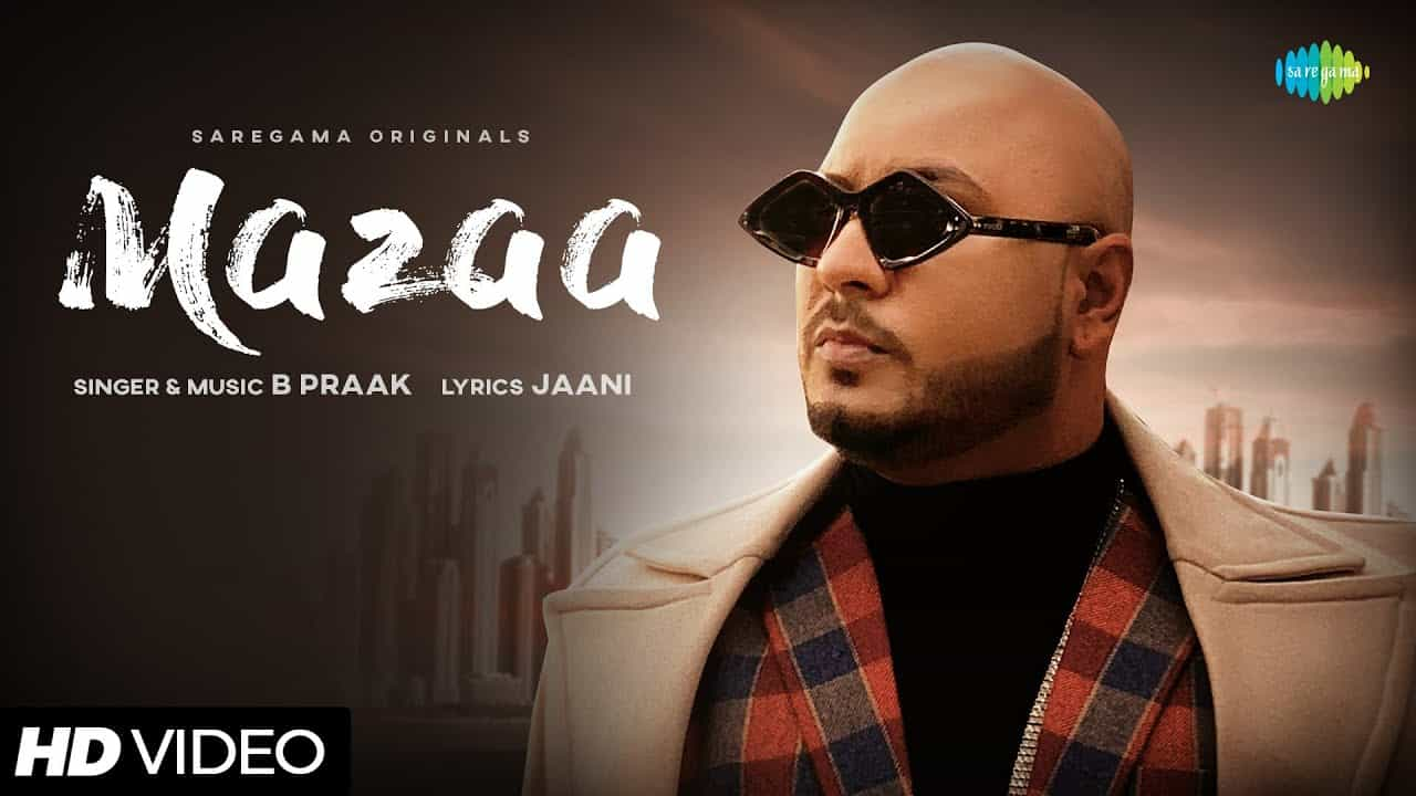 Mazaa by B Praak