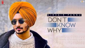 Don't Know Why by Nirvair Pannu